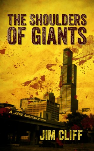 Bargain eBook Hunter: We Hunt for Free & Bargain eBooks So You Don't Have To! -- A HotZippy Website: Today's Readers for Tomorrow's Bestsellers! © -- Bargain eBook Hunter proudly presents: The Shoulders of Giants (A Jake Abraham Mystery) by Jim Cliff!