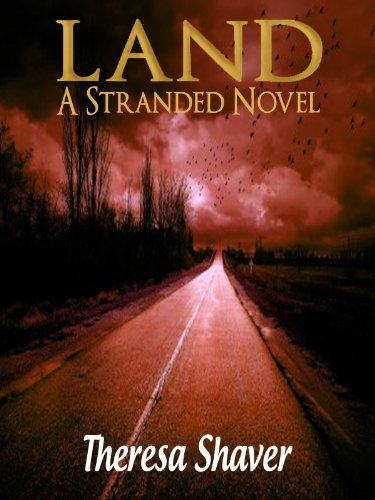 EBOOK HUNTER: WE Hunt For Books So YOU Don't Have To! -- A HotZippy Website: Today's Readers For Tomorrow's Bestsellers! © -- EBOOK HUNTER proudly presents: Land (Stranded Book 1)by Theresa Shaver!