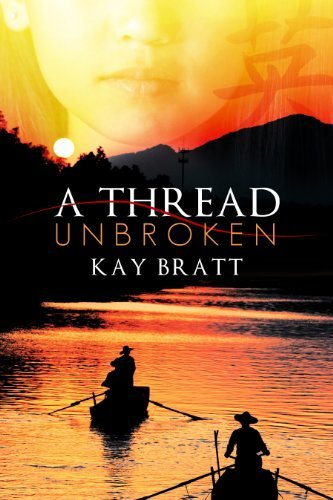 Bargain eBook Hunter: We Hunt for Free & Bargain eBooks So You Don't Have To! -- A HotZippy Website: Today's Readers for Tomorrow's Bestsellers! © -- Bargain eBook Hunter proudly presents: A Thread Unbroken by Kay Bratt!