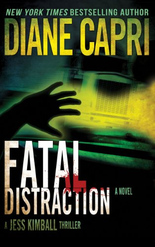 Bargain eBook Hunter: We Hunt for Free & Bargain eBooks So You Don't Have To! -- A HotZippy Website: Today's Readers for Tomorrow's Bestsellers! © -- Bargain eBook Hunter proudly presents: Fatal Distraction: Jess Kimball Thriller (The Hunt For Justice Series) by Diane Capri!