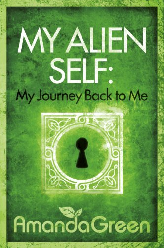 Bargain eBook Hunter: We Hunt for Free & Bargain eBooks So You Don't Have To! -- A HotZippy Website: Today's Readers for Tomorrow's Bestsellers! © -- Bargain eBook Hunter proudly presents: My Alien Self: My Journey Back to Me (Memoirs of Amanda Green) by Amanda Green!
