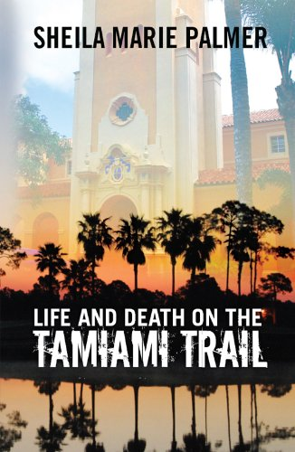 Bargain eBook Hunter: We Hunt for Free & Bargain eBooks So You Don't Have To! -- A HotZippy Website: Today's Readers for Tomorrow's Bestsellers! © -- Bargain eBook Hunter proudly presents: Life and Death on the Tamiami Trail by Sheila Marie Palmer!
