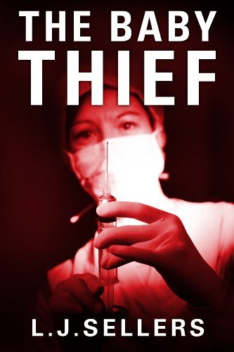 Bargain eBook Hunter: We Hunt for Free & Bargain eBooks So You Don't Have To! -- A HotZippy Website: Today's Readers for Tomorrow's Bestsellers! © -- Bargain eBook Hunter proudly presents: The Baby Thief by L.J. Sellers!