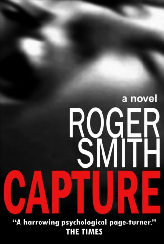 EBOOK HUNTER: WE Hunt For Books So YOU Don't Have To! -- A HotZippy Website: Today's Readers For Tomorrow's Bestsellers! © -- EBOOK HUNTER proudly presents: Captureby Roger Smith!