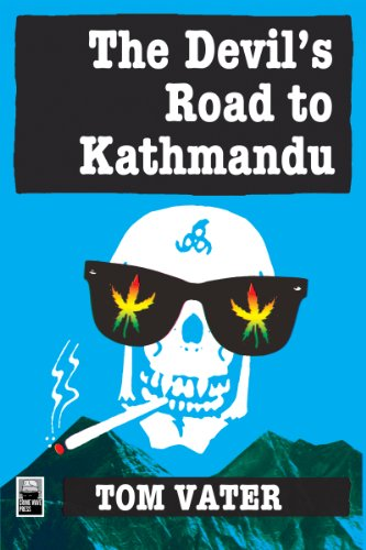 EBOOK HUNTER: WE Hunt For Books So YOU Don't Have To! -- A HotZippy Website: Today's Readers For Tomorrow's Bestsellers! © -- EBOOK HUNTER proudly presents: The Devil's Road to Kathmanduby Tom Vater!