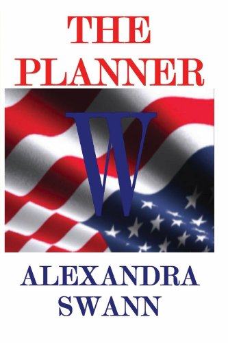 EBOOK HUNTER: WE Hunt For Books So YOU Don't Have To! -- A HotZippy Website: Today's Readers For Tomorrow's Bestsellers! © -- EBOOK HUNTER proudly presents: The Plannerby Alexandra Swann!