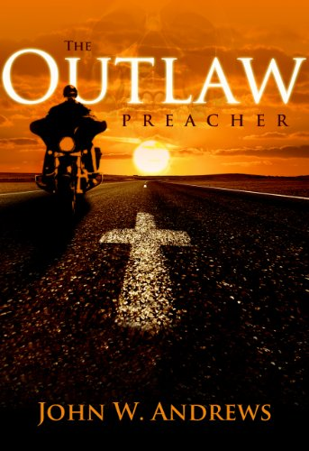 Bargain eBook Hunter: We Hunt for Free & Bargain eBooks So You Don't Have To! -- A HotZippy Website: Today's Readers for Tomorrow's Bestsellers! © -- Bargain eBook Hunter proudly presents: The Outlaw Preacher by John Andrews!