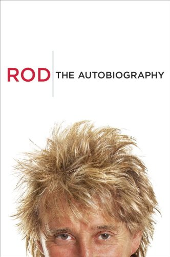 EBOOK HUNTER: WE Hunt For Books So YOU Don't Have To! -- A HotZippy Website: Today's Readers For Tomorrow's Bestsellers! © -- EBOOK HUNTER proudly presents: Rod: The Autobiographyby Rod Stewart!