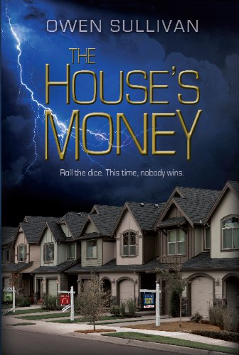 Bargain eBook Hunter: We Hunt for Free & Bargain eBooks So You Don't Have To! -- A HotZippy Website: Today's Readers for Tomorrow's Bestsellers! © -- Bargain eBook Hunter proudly presents: The House's Money by Owen Sullivan!