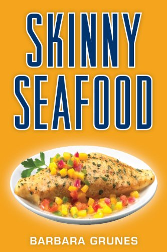 Bargain eBook Hunter: We Hunt for Free & Bargain eBooks So You Don't Have To! -- A HotZippy Website: Today's Readers for Tomorrow's Bestsellers! © -- Bargain eBook Hunter proudly presents: Skinny Seafood: Over 100 delectable low-fat recipes for preparing nature's underwater bounty by Barbara Grunes!