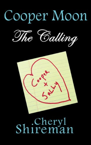 EBOOK HUNTER: WE Hunt For Books So YOU Don't Have To! -- A HotZippy Website: Today's Readers For Tomorrow's Bestsellers! © -- EBOOK HUNTER proudly presents: Cooper Moon: The Callingby Cheryl Shireman!