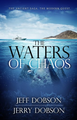 EBOOK HUNTER: WE Hunt For Books So YOU Don't Have To! -- A HotZippy Website: Today's Readers For Tomorrow's Bestsellers! © -- EBOOK HUNTER proudly presents: The Waters of Chaos: The Ancient Saga, The Modern Questby Jeff Dobson!
