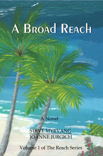 Bargain eBook Hunter: We Hunt for Free & Bargain eBooks So You Don't Have To! -- A HotZippy Website: Today's Readers for Tomorrow's Bestsellers! © -- Bargain eBook Hunter proudly presents: A Broad Reach (The Reach Series) by Steve Myrvang!
