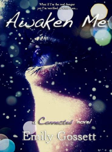 Bargain eBook Hunter: We Hunt for Free & Bargain eBooks So You Don't Have To! -- A HotZippy Website: Today's Readers for Tomorrow's Bestsellers! © -- Bargain eBook Hunter proudly presents: Awaken Me (a connected novel) by Emily Gossett!