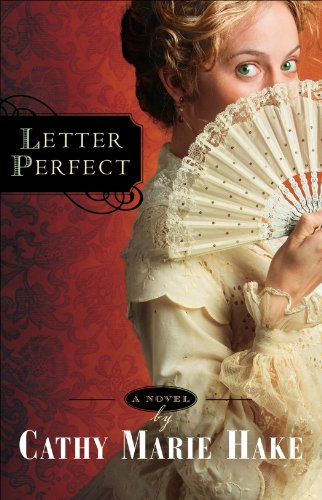 Bargain eBook Hunter: We Hunt for Free & Bargain eBooks So You Don't Have To! -- A HotZippy Website: Today's Readers for Tomorrow's Bestsellers! © -- Bargain eBook Hunter proudly presents: Letter Perfect ( Book #1) by Cathy Marie Hake!