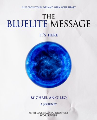EBOOK HUNTER: WE Hunt For Books So YOU Don't Have To! -- A HotZippy Website: Today's Readers For Tomorrow's Bestsellers! © -- EBOOK HUNTER proudly presents: The Bluelite Message: It's Hereby Michael An'gileo!