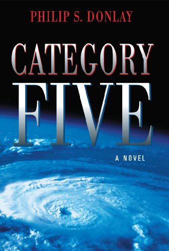Bargain eBook Hunter: We Hunt for Free & Bargain eBooks So You Don't Have To! -- A HotZippy Website: Today's Readers for Tomorrow's Bestsellers! © -- Bargain eBook Hunter proudly presents: Category Five: A Novel (Donovan Nash Series) by Philip Donlay!