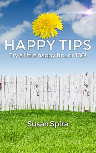 Bargain eBook Hunter: We Hunt for Free & Bargain eBooks So You Don't Have To! -- A HotZippy Website: Today's Readers for Tomorrow's Bestsellers! © -- Bargain eBook Hunter proudly presents: Happy Tips: Try a Little Happy Tip...Or 100 by Susan Spira!