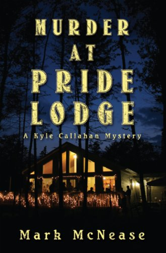 Bargain eBook Hunter: We Hunt for Free & Bargain eBooks So You Don't Have To! -- A HotZippy Website: Today's Readers for Tomorrow's Bestsellers! © -- Bargain eBook Hunter proudly presents: Murder at Pride Lodge: A Kyle Callahan Mystery by Mark McNease!