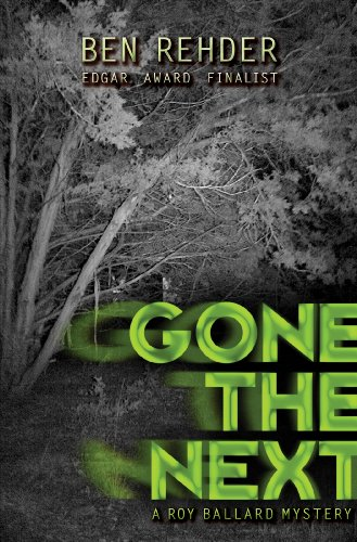 Bargain eBook Hunter: We Hunt for Free & Bargain eBooks So You Don't Have To! -- A HotZippy Website: Today's Readers for Tomorrow's Bestsellers! © -- Bargain eBook Hunter proudly presents: Gone The Next (Roy Ballard Mysteries) by Ben Rehder!