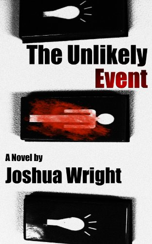 Bargain eBook Hunter: We Hunt for Free & Bargain eBooks So You Don't Have To! -- A HotZippy Website: Today's Readers for Tomorrow's Bestsellers! © -- Bargain eBook Hunter proudly presents: The Unlikely Event (The Unlikely Series) by Joshua Wright!