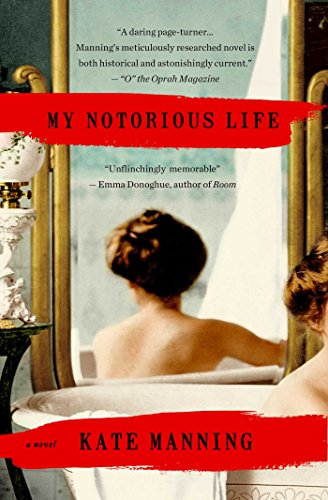 EBOOK HUNTER: WE Hunt For Books So YOU Don't Have To! -- A HotZippy Website: Today's Readers For Tomorrow's Bestsellers! © -- EBOOK HUNTER proudly presents: My Notorious Life: A Novelby Kate Manning!