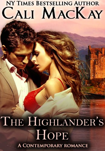 Bargain eBook Hunter: We Hunt for Free & Bargain eBooks So You Don't Have To! -- A HotZippy Website: Today's Readers for Tomorrow's Bestsellers! © -- Bargain eBook Hunter proudly presents: The Highlander's Hope - A Contemporary Romance (THE HUNT) (The Highland Heart Series Book 1) by Cali MacKay!