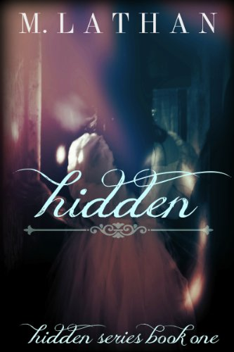 Bargain eBook Hunter: We Hunt for Free & Bargain eBooks So You Don't Have To! -- A HotZippy Website: Today's Readers for Tomorrow's Bestsellers! © -- Bargain eBook Hunter proudly presents: Hidden (Hidden Series Book One) by M. Lathan!