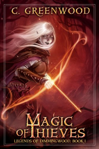 Bargain eBook Hunter: We Hunt for Free & Bargain eBooks So You Don't Have To! -- A HotZippy Website: Today's Readers for Tomorrow's Bestsellers! © -- Bargain eBook Hunter proudly presents: Magic of Thieves (Legends of Dimmingwood) by C. Greenwood!