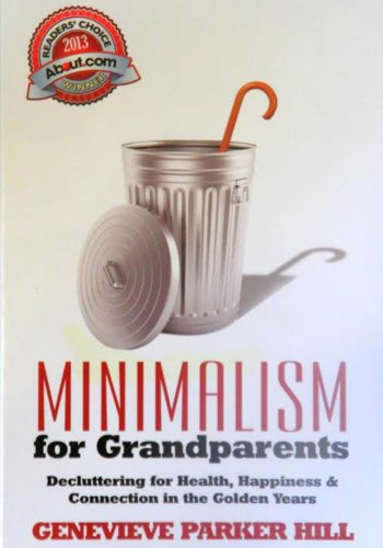 Bargain eBook Hunter: We Hunt for Free & Bargain eBooks So You Don't Have To! -- A HotZippy Website: Today's Readers for Tomorrow's Bestsellers! © -- Bargain eBook Hunter proudly presents: Minimalism for Grandparents: Decluttering for Health, Happiness, and Connection in the Golden Years by Genevieve Parker Hill!