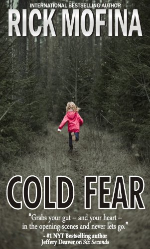 EBOOK HUNTER: WE Hunt For Books So YOU Don't Have To! -- A HotZippy Website: Today's Readers For Tomorrow's Bestsellers! © -- EBOOK HUNTER proudly presents: Cold Fearby Rick Mofina!
