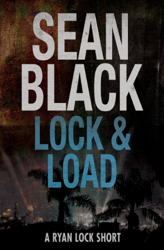 EBOOK HUNTER: WE Hunt For Books So YOU Don't Have To! -- A HotZippy Website: Today's Readers For Tomorrow's Bestsellers! © -- EBOOK HUNTER proudly presents: Lock & Load: A Ryan Lock Storyby Sean Black!