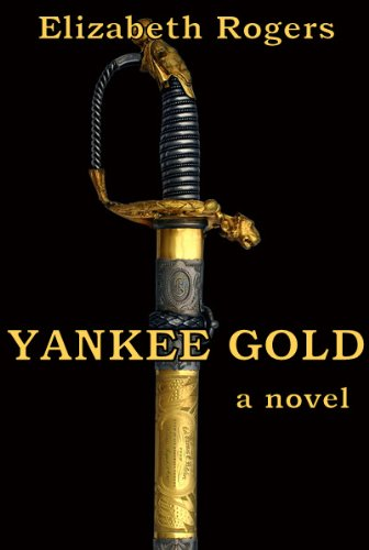 Bargain eBook Hunter: We Hunt for Free & Bargain eBooks So You Don't Have To! -- A HotZippy Website: Today's Readers for Tomorrow's Bestsellers! © -- Bargain eBook Hunter proudly presents: Yankee Gold by Elizabeth Wall Rogers!