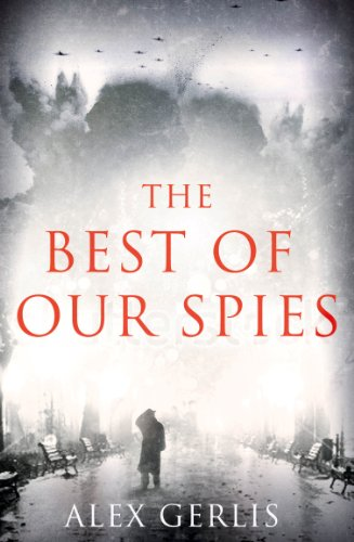 Bargain eBook Hunter: We Hunt for Free & Bargain eBooks So You Don't Have To! -- A HotZippy Website: Today's Readers for Tomorrow's Bestsellers! © -- Bargain eBook Hunter proudly presents: The Best of Our Spies by Alex Gerlis!
