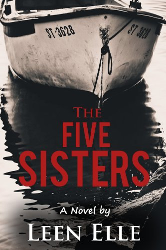 Bargain eBook Hunter: We Hunt for Free & Bargain eBooks So You Don't Have To! -- A HotZippy Website: Today's Readers for Tomorrow's Bestsellers! © -- Bargain eBook Hunter proudly presents: The Five Sisters by Leen Elle!