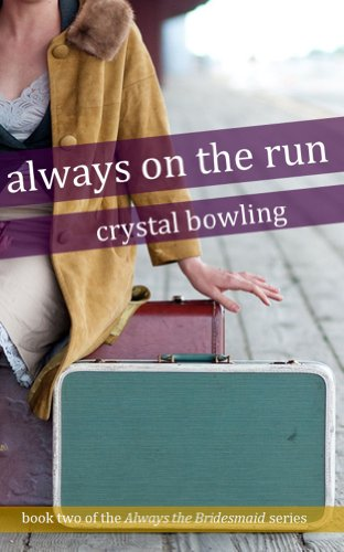 Bargain eBook Hunter: We Hunt for Free & Bargain eBooks So You Don't Have To! -- A HotZippy Website: Today's Readers for Tomorrow's Bestsellers! © -- Bargain eBook Hunter proudly presents: Always on the Run (Always the Bridesmaid) by Crystal Bowling!