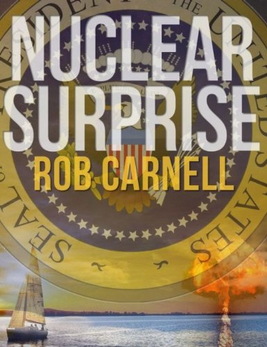 EBOOK HUNTER: WE Hunt For Books So YOU Don't Have To! -- A HotZippy Website: Today's Readers For Tomorrow's Bestsellers! © -- EBOOK HUNTER proudly presents: Nuclear Surpriseby Rob Carnell!