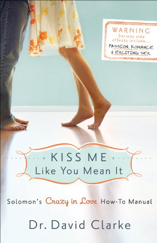 Bargain eBook Hunter: We Hunt for Free & Bargain eBooks So You Don't Have To! -- A HotZippy Website: Today's Readers for Tomorrow's Bestsellers! © -- Bargain eBook Hunter proudly presents: Kiss Me Like You Mean It: Solomon's Crazy in Love How-To Manual by Dr. David Clarke!