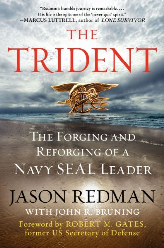 Bargain eBook Hunter: We Hunt for Free & Bargain eBooks So You Don't Have To! -- A HotZippy Website: Today's Readers for Tomorrow's Bestsellers! © -- Bargain eBook Hunter proudly presents: The Trident: The Forging and Reforging of a Navy SEAL Leader by Jason Redman!