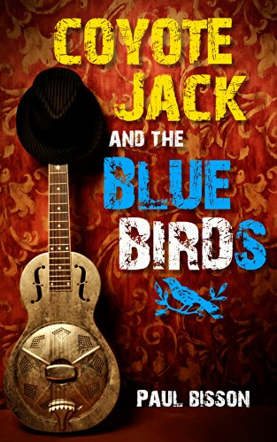 EBOOK HUNTER: WE Hunt For Books So YOU Don't Have To! -- A HotZippy Website: Today's Readers For Tomorrow's Bestsellers! © -- EBOOK HUNTER proudly presents: Coyote Jack and the Bluebirdsby Paul Bisson!
