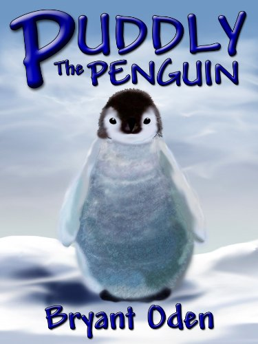 EBOOK HUNTER: WE Hunt For Books So YOU Don't Have To! -- A HotZippy Website: Today's Readers For Tomorrow's Bestsellers! © -- EBOOK HUNTER proudly presents: Puddly The Penguinby Bryant Oden!