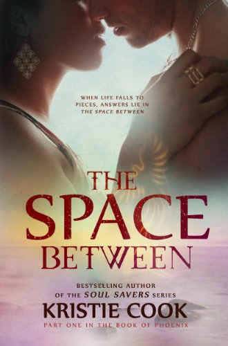 EBOOK HUNTER: WE Hunt For Books So YOU Don't Have To! -- A HotZippy Website: Today's Readers For Tomorrow's Bestsellers! © -- EBOOK HUNTER proudly presents: The Space Between (The Book of Phoenix 1)by Kristie Cook!