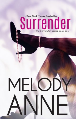 Bargain eBook Hunter: We Hunt for Free & Bargain eBooks So You Don't Have To! -- A HotZippy Website: Today's Readers for Tomorrow's Bestsellers! © -- Bargain eBook Hunter proudly presents: Surrender (Surrender - Book 1) by Melody Anne!