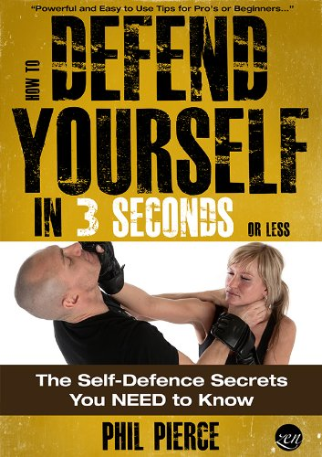 Bargain eBook Hunter: We Hunt for Free & Bargain eBooks So You Don't Have To! -- A HotZippy Website: Today's Readers for Tomorrow's Bestsellers! © -- Bargain eBook Hunter proudly presents: How to Defend Yourself in 3 Seconds (or Less!): The Self Defense Secrets You NEED to Know! (Self Defence & Martial Arts) by Phil Pierce!