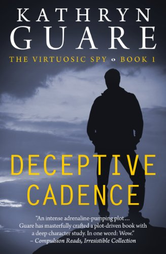 Bargain eBook Hunter: We Hunt for Free & Bargain eBooks So You Don't Have To! -- A HotZippy Website: Today's Readers for Tomorrow's Bestsellers! © -- Bargain eBook Hunter proudly presents: Deceptive Cadence: The Virtuosic Spy - Book One (Suspense/Adventure) by Kathryn Guare!