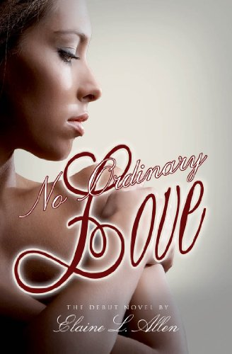 EBOOK HUNTER: WE Hunt For Books So YOU Don't Have To! -- A HotZippy Website: Today's Readers For Tomorrow's Bestsellers! © -- EBOOK HUNTER proudly presents: No Ordinary Loveby Elaine Allen!