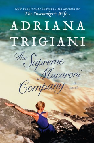 Bargain eBook Hunter: We Hunt for Free & Bargain eBooks So You Don't Have To! -- A HotZippy Website: Today's Readers for Tomorrow's Bestsellers! © -- Bargain eBook Hunter proudly presents: The Supreme Macaroni Company: A Novel by Adriana Trigiani!