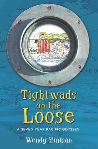 Bargain eBook Hunter: We Hunt for Free & Bargain eBooks So You Don't Have To! -- A HotZippy Website: Today's Readers for Tomorrow's Bestsellers! © -- Bargain eBook Hunter proudly presents: Tightwads on the Loose: A Seven Year Pacific Odyssey by Wendy Hinman!