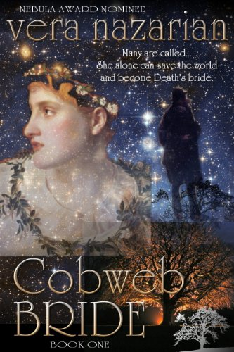 EBOOK HUNTER: WE Hunt For Books So YOU Don't Have To! -- A HotZippy Website: Today's Readers For Tomorrow's Bestsellers! © -- EBOOK HUNTER proudly presents: Cobweb Bride (Cobweb Bride Trilogy Book 1)by Vera Nazarian!