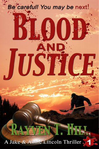 Bargain eBook Hunter: We Hunt for Free & Bargain eBooks So You Don't Have To! -- A HotZippy Website: Today's Readers for Tomorrow's Bestsellers! © -- Bargain eBook Hunter proudly presents: Blood and Justice (A Private Investigator Series of Crime Thrillers Book 1) by Rayven T. Hill!